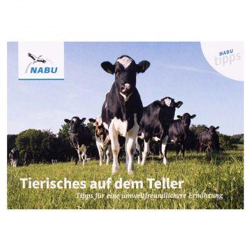 """NABU-Tipp """"Tierisches auf dem Teller Tipps für eine umweltfreundlichere Ernährung"""""""