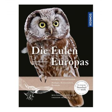 Die Eulen Europas - Biologie, Kennzeichen, Bestände