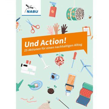 Und Action! - 25 Aktionen für einen nachhaltigen Alltag