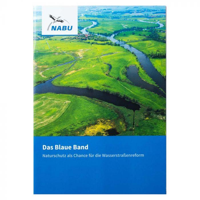Das Blaue Band. Naturschutz als Chance für die Wasserstraßenreform