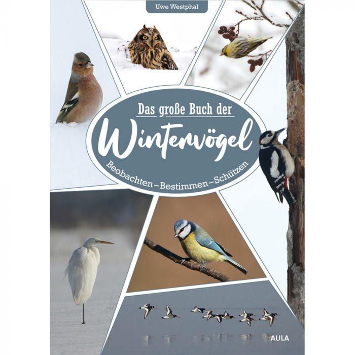 Das große Buch der Wintervögel - Beobachten - Bestimmen - Schützen