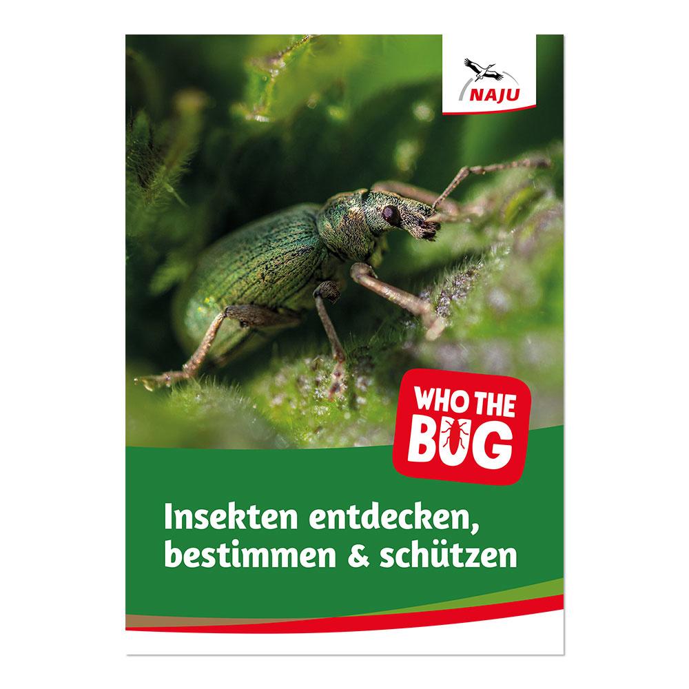 Who the Bug: Insekten erkennen, bestimmen und schützen